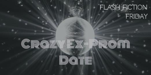Crazy Ex-Prom Date