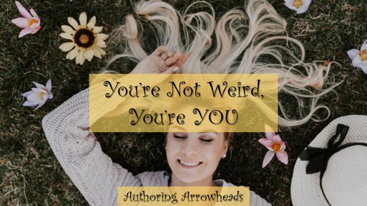 You'reNotWeirdYou'reYou